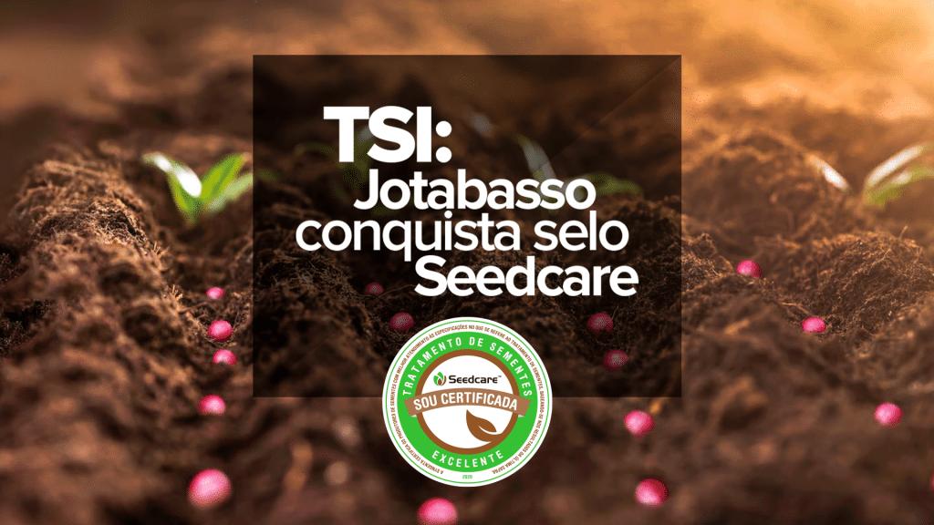 tsi-jotabasso-conquista-selo-seedcare