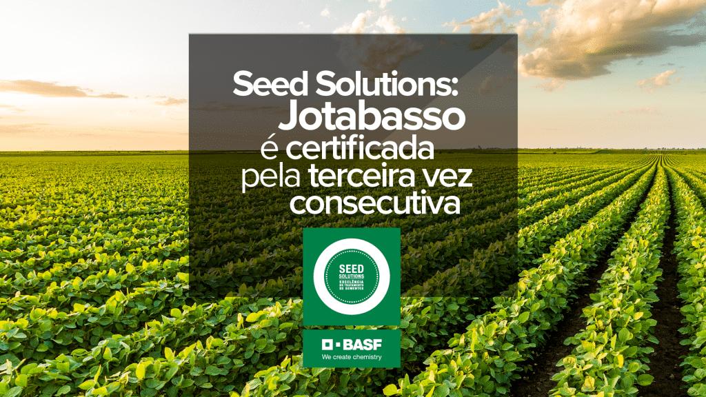 seed-solutions-jotabasso-e-certificada-pela-terceira-vez-consecutiva