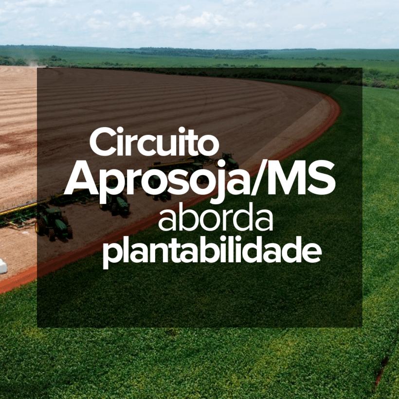 circuito-aprosoja-ms-aborda-plantabilidade