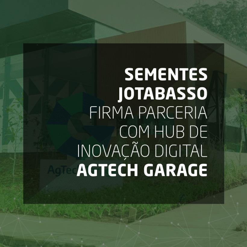 sementes-jotabasso-firma-parceria-com-hub-de-inovacao-digital-agtech-garage